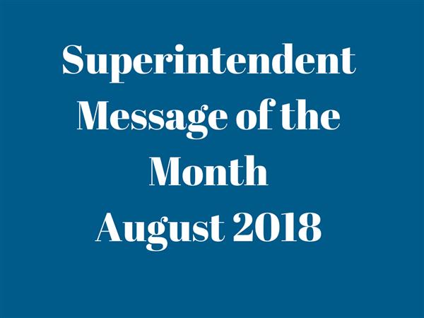 August 2018 Superintendent Message of the Month